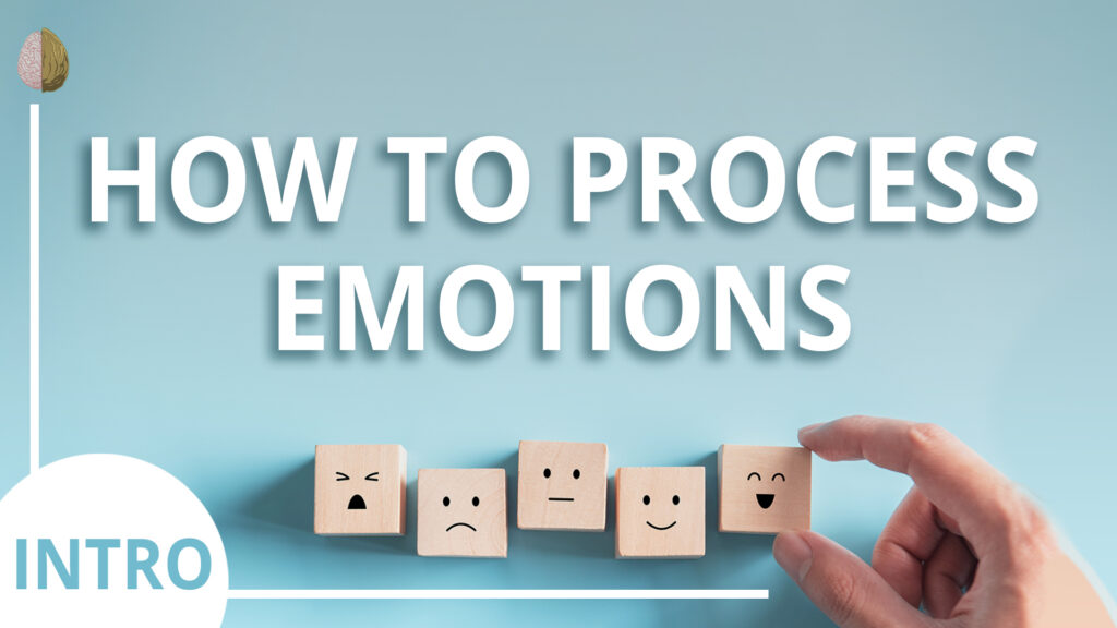 How to Process Emotions-Therapy in a Nutshell