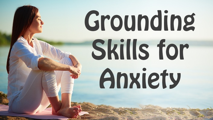 Grounding Skills for Anxiety | Therapy in a Nutshell